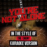 You're Not Alone (In the Style of the Enemy) - Single — Ameritz Audio Karaoke