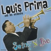 Swing 'N Jive — Louis Prima And His Orchestra