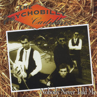 Nobody Never Told Me — The Psychobilly Cadillacs