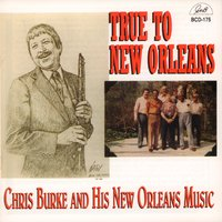 True to New Orleans - Chris Burke and His New Orleans Music — Barry Martyn, Chris Burke, John Royen