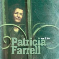 Yes and No — Patricia Farrell