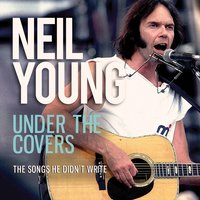 Under the Covers — Neil Young