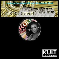 Everything You Do — CAROLE SYLVAN, Lenny Fontana, Lenny Fontana Presents Carole Sylvan