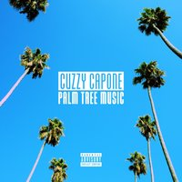 Palm Tree Music — Cuzzy Capone