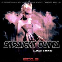 Straight Outta Line Hits 2015 — сборник