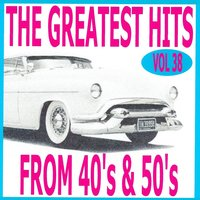 The Greatest Hits from 40's and 50's, Vol. 38 — сборник