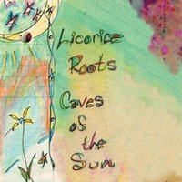 Caves of the Sun — Licorice Roots