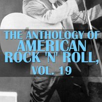 The Anthology of American Rock 'N' Roll, Vol. 19 — сборник
