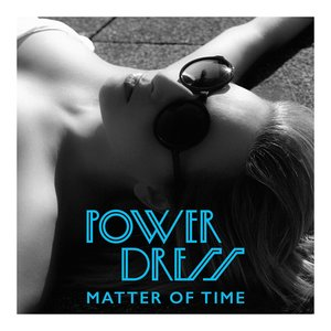 PowerDress, One Over - Matter of Time