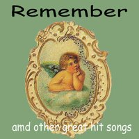 Remember and Other Great Hit Songs — сборник