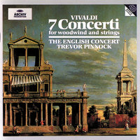 Vivaldi: 7 Concerti for woodwind and strings — The English Concert, Trevor Pinnock