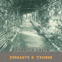 Path To Green — Ferrante & Teicher