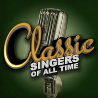 Classic Singers of All Time — сборник
