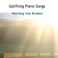 Uplifting Piano Songs: Morning Has Broken — The O'Neill Brothers Group
