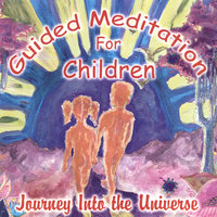 Guided Meditations for Children - Journey into the Universe — Chitra Sukhu