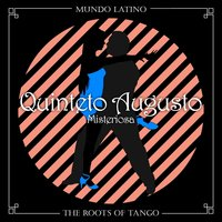 The Roots Of Tango - Misteriosa — Quinteto Augusto