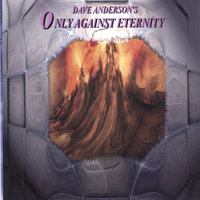 Only Against Eternity — Dave Anderson