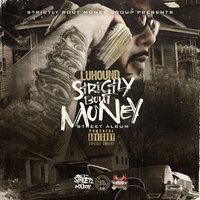Strictly Bout Money — Luhound
