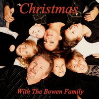 Christmas With the Bowen Family — Bobby Bowen