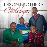 Dixon Brothers Christmas — Dixon Brothers