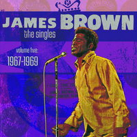 The Singles Volume 5: 1967-1969 — James Brown