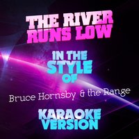 The River Runs Low (In the Style of Bruce Hornsby & The Range) - Single — Ameritz Audio Karaoke