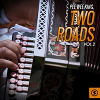 Two Roads, Vol. 2 — Pee Wee King