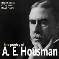 The Poetry Of A.E. Housman — David Moore, Robert Donat, C. Day Lewis
