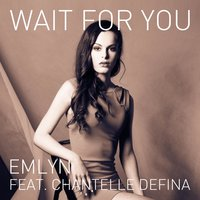 Wait for You — Emlyn, Chantelle Defina