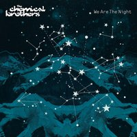 We Are The Night — The Chemical Brothers
