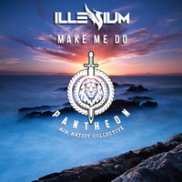 Make Me Do — Illenium