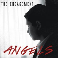 Angels — The Engagement