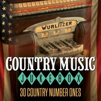 Country Music Jukebox - 30 Country Number Ones — сборник