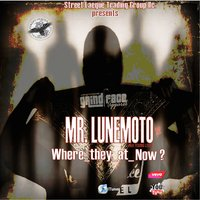 Where They At Now? - Single — Mr. LuneMoto