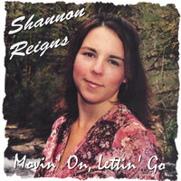 Movin' On, Letting' Go — Shannon Reigns