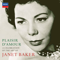 Plaisir d'amour - A Celebration of the Art of Dame Janet Baker — Dame Janet Baker