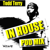 InHouse PodMix-mixed by: Todd Terry — Jocelyn Brown, Todd Terry, Roland Clark, Shawnee Taylor, Martha Wash, Sound Design