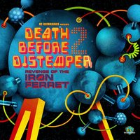 Death Before Distemper - The Revenge Of The Iron Ferret — Death Before Distemper -The Revenge Of The Iron Ferret