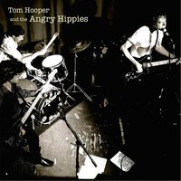 Tom Hooper and the Angry Hippies — Tom Hooper