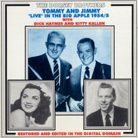 Tommy and Jimmy Live in the Big Apple 1954-55 — Dorsey Brothers