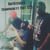 Bad Bitches and Champagne — Tony Yayo, MAINE, Show Hunger