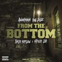 From the Bottom — Stevie Joe, Anonymous That Dude, Tokyo Marlow