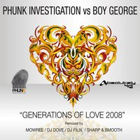 Generations Of Love 2008 — Phunk Investigation, Boy George
