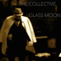 Glass Moon — The Collective