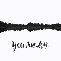 You Are Love — Shannon Weeks