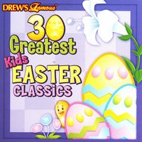 30 Greatest Kids Easter Classics — The Hit Crew