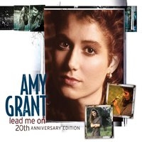 Lead Me On 20th Anniversary Edition — Amy Grant