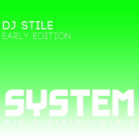 Early Edition — DJ Stile