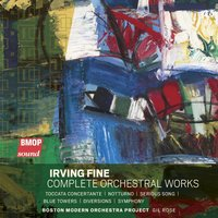 Irving Fine: Complete Orchestral Works — Boston Modern Orchestra Project, Gil Rose, Irving Fine