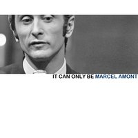It Can Only Be — Marcel Amont